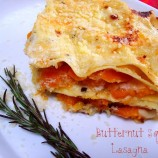 Butternut Squash Lasagna w/ Roasted Garlic and Rosemary Bechemal!!